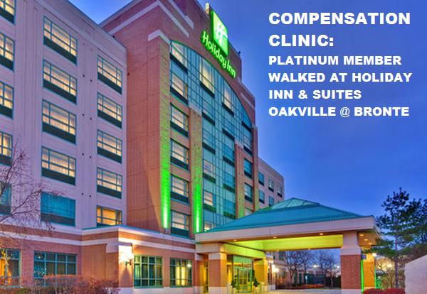 Compensation Clinic IHG Rewards Club Platinum Member Walked At Holiday Inn & Suites Oakville Bronte