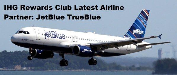 ihg-rewards-club-jetblue-trueblue-partnership