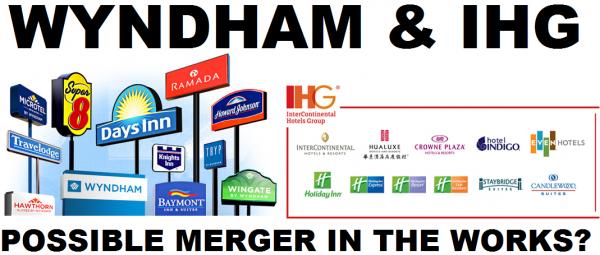 Wyndham & IHG Proposed Merger