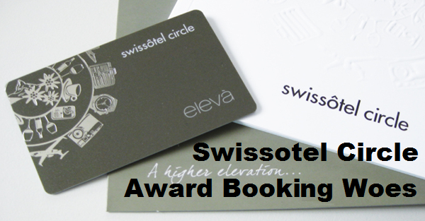 Swissotel Circle Award Booking Woes U