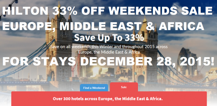Hilton Europe, Middle East & Africa Weekends Winter Sale For Stays November 21, 2014 – December 28, 2015 (Book November 18 – January 31, 2015)