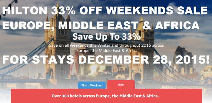 Hilton Europe, Middle East & Africa Weekends Winter Sale For Stays November 21, 2014 – December 28, 2015 (Book November 18 – January 31, 2015)