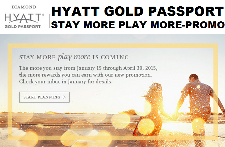 preview hyatt gold passport stay more play more promotion january 15 april 30 2015. Black Bedroom Furniture Sets. Home Design Ideas