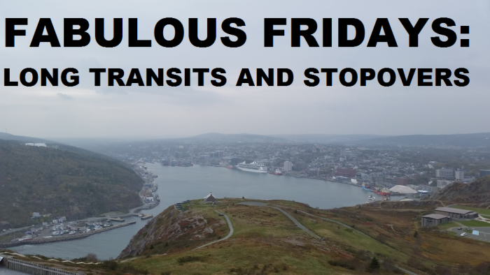 Fabulous Fridays Long Transits And Stopovers