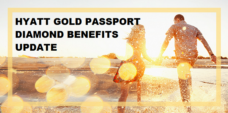 hyatt gold passport introduces two new diamond benefits loyaltylobby. Black Bedroom Furniture Sets. Home Design Ideas