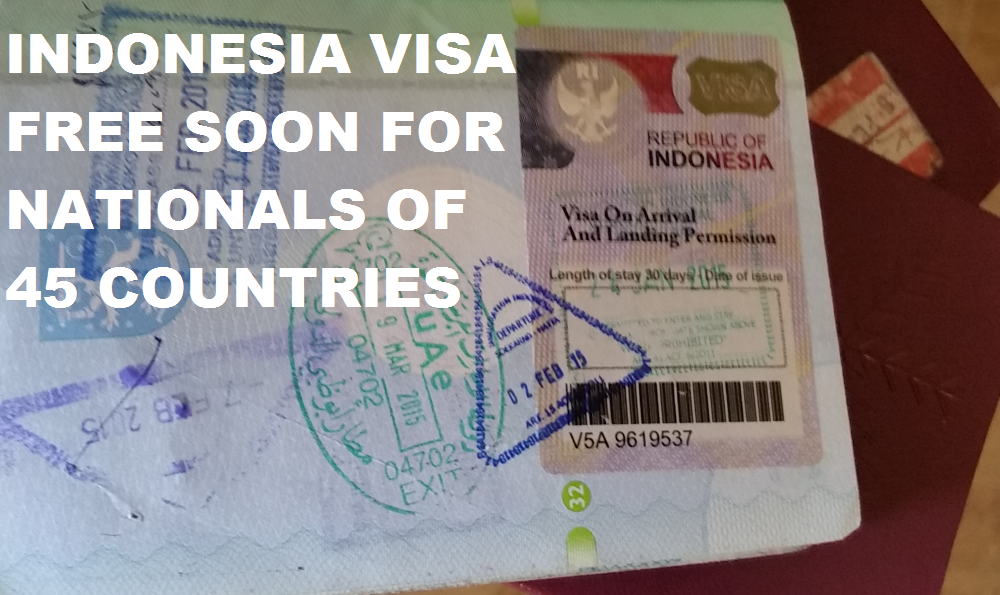 Indonesia Extends Visa Free Travel From 15 To 45 Countries