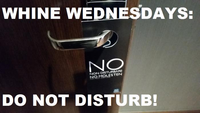 Whine Wednesdays Do Not Disturb