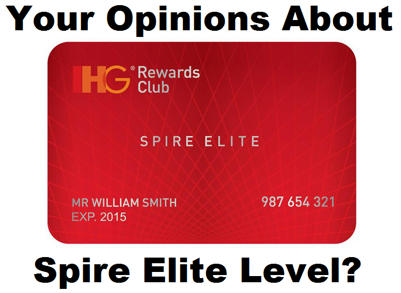 PLEASE COMMENT: Your Thoughts On IHG Rewards Club Spire