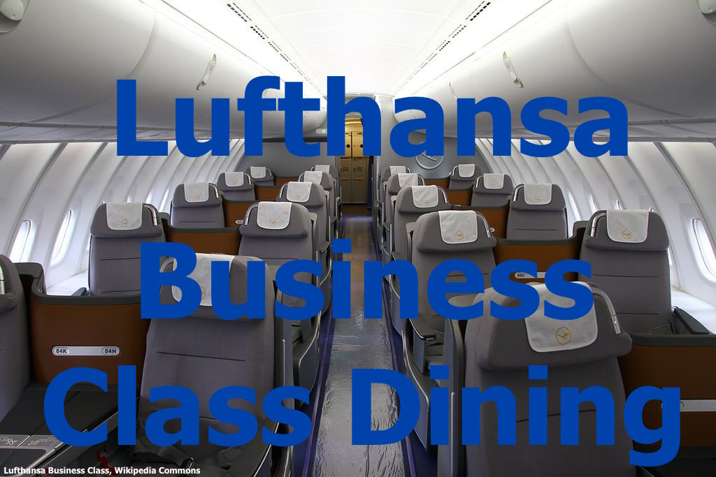 lufthansa business class dining improvements with 39 restaurant style 39 personal service. Black Bedroom Furniture Sets. Home Design Ideas