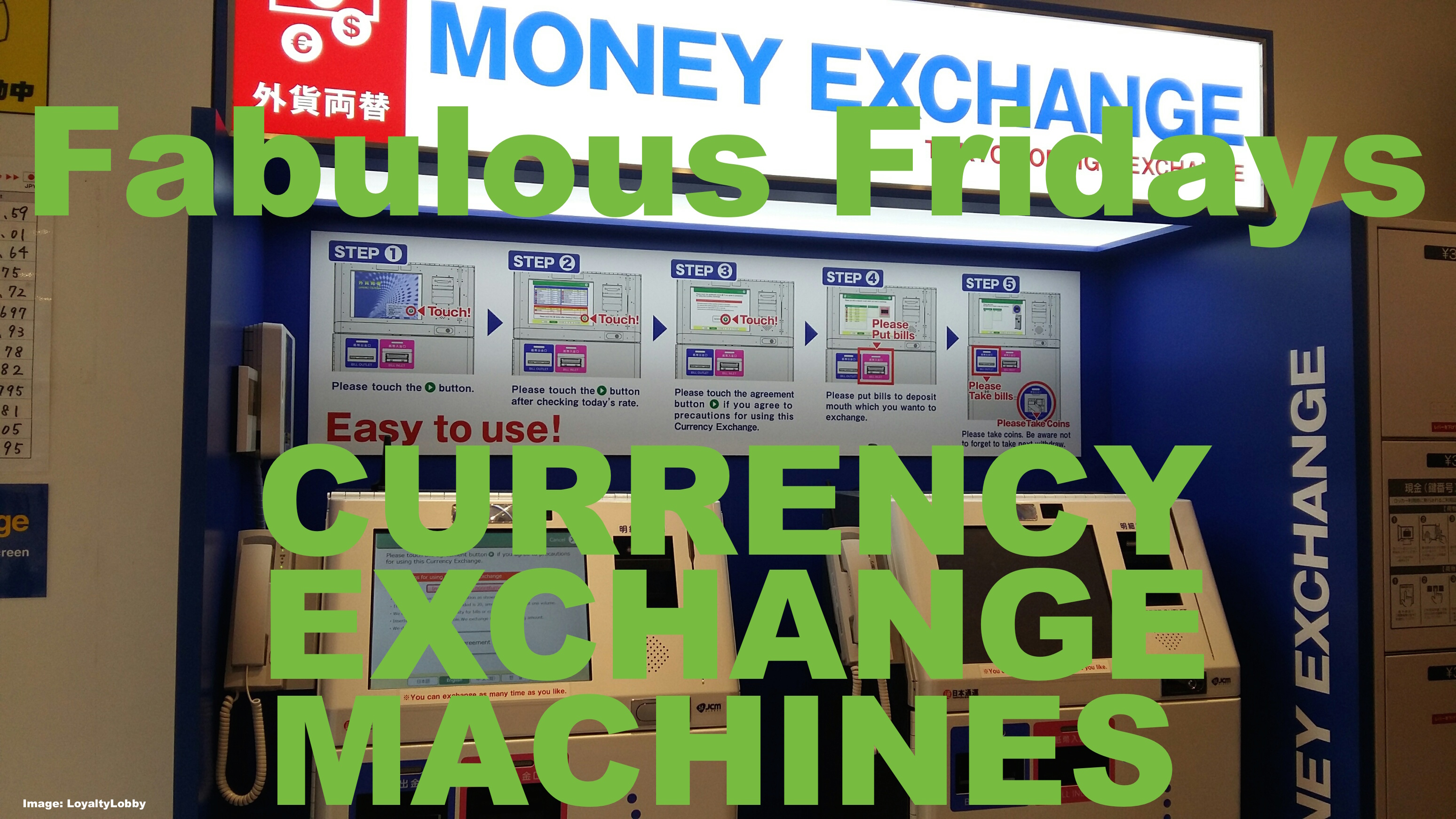 Fabulous Fridays Currency Exchange Machines With Realistic Rates For Small Amounts In Tokyo