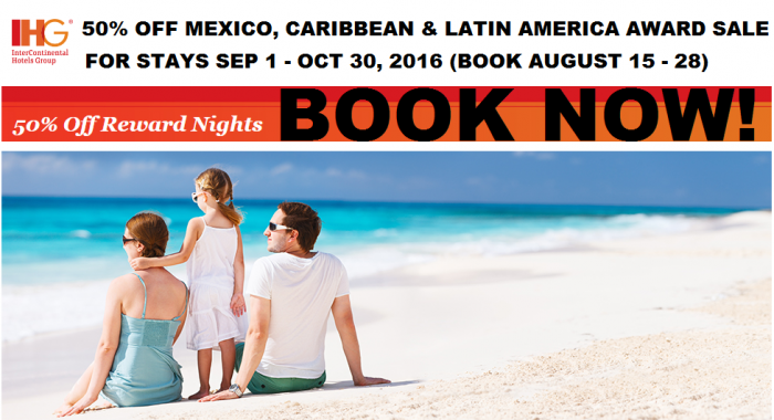 BOOK NOW IHG Rewards Club 50% Off Mexico, Caribbean & Latin America Award Sale For Stays September 1 – October 30, 2016 (Book August 15 – 28)