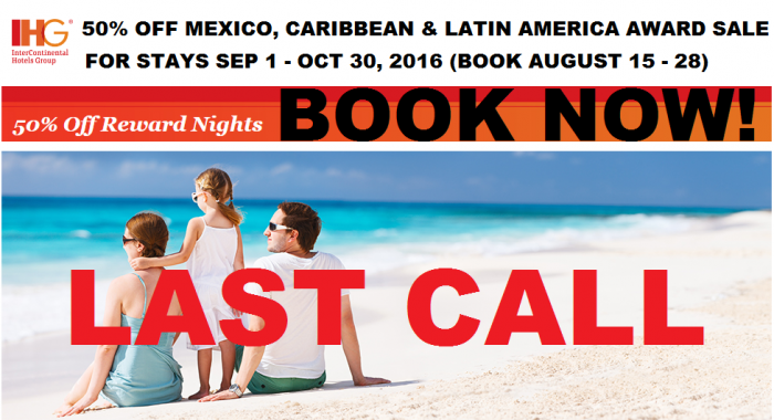 LAST CALL IHG Rewards Club 50% Off Mexico, Caribbean & Latin America Award Sale For Stays September 1 – October 30, 2016 (Book August 15 – 28)