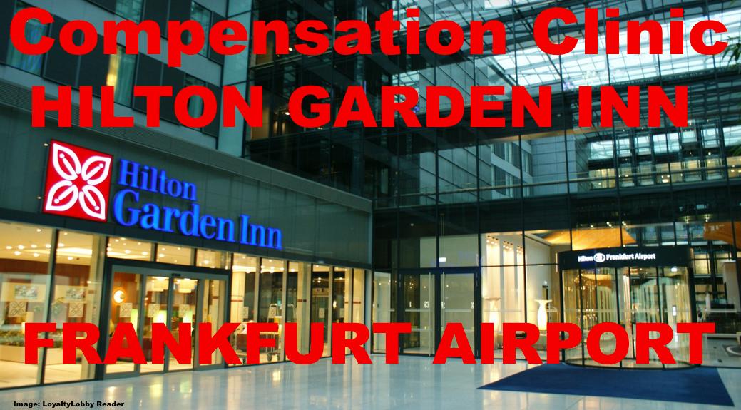 compensation clinic hilton garden inn frankfurt airport quality issues resolution loyaltylobby - Hilton Garden Inn Frankfurt Airport