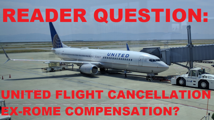 reader-question-united-airlines-flight-cancellation-from-rome-what-are-rights