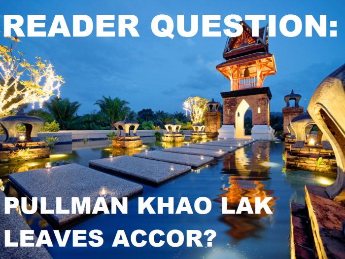 reader-question-pullman-khao-lak-leaving-accor-now-what