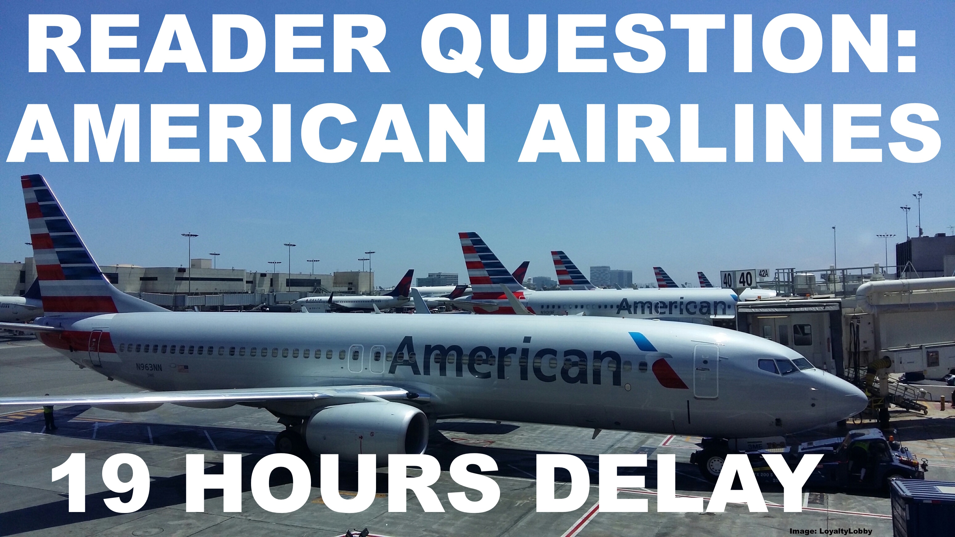 Reader Question American Airlines 19 Hour Delay On