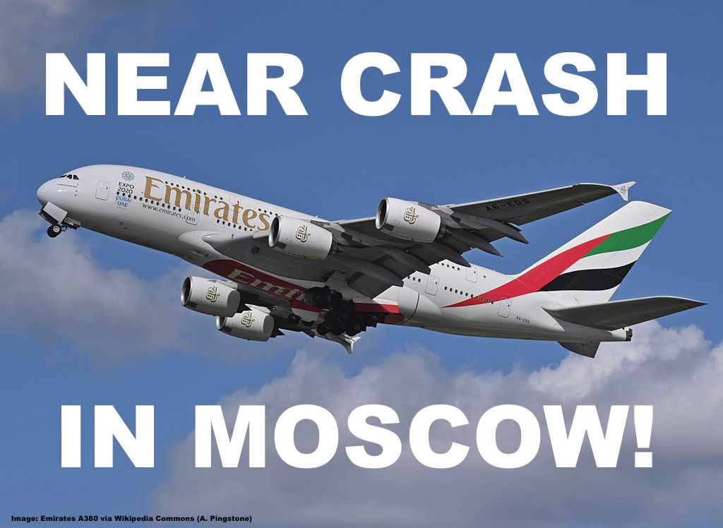 Emirates Flight Almost Crashes In Moscow After Attempting