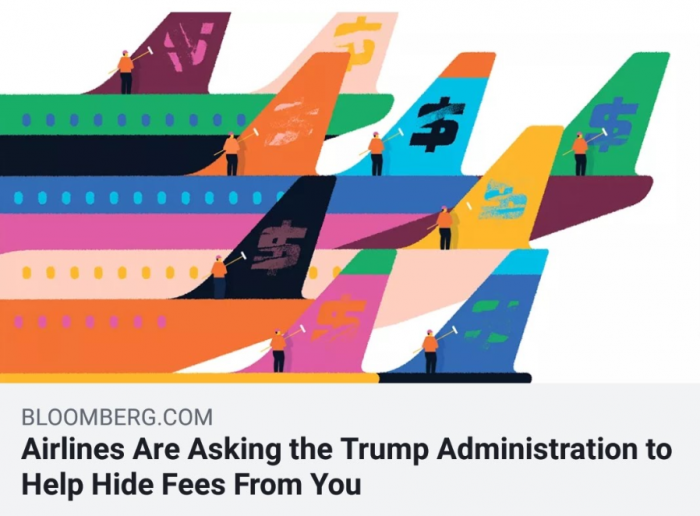 "Bloomberg ""Airlines Are Asking the Trump Administration to Bring Back Hidden Fees"""