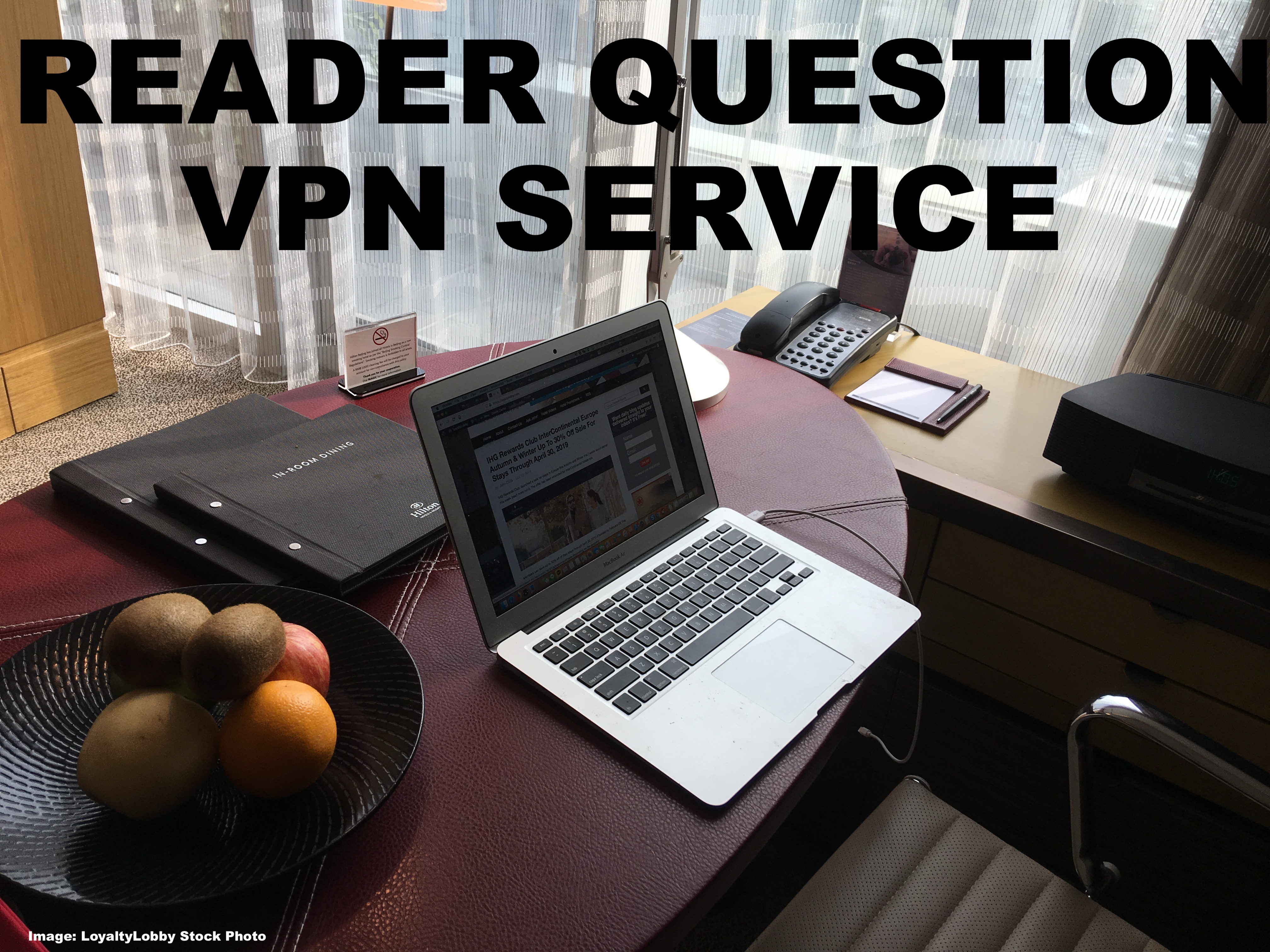 Reader Question: Which VPN Service To Use During Travel In China