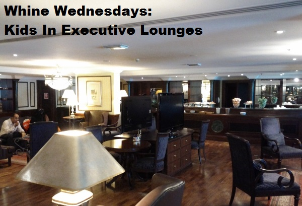 Whine Wednesdays Kids In Executive Lounges Loyaltylobby